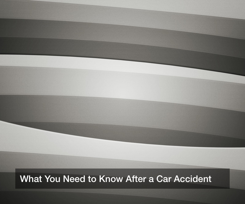 What You Need to Know After a Car Accident