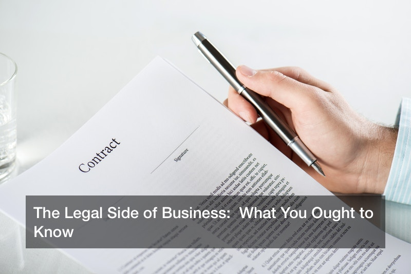 The Legal Side of Business:  What You Ought to Know