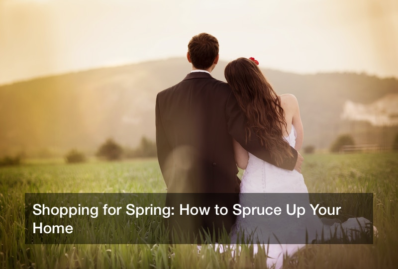 Shopping for Spring: How to Spruce Up Your Home